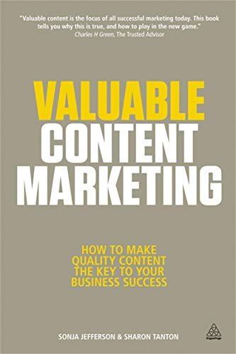 9780749465803: Valuable Content Marketing: How to make quality content the key to your business success