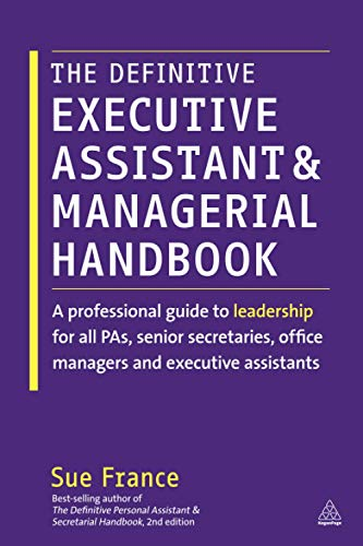 9780749465827: The Definitive Executive Assistant and Managerial Handbook: A Professional Guide to Leadership for all PAs, Senior Secretaries, Office Managers and Executive Assistants