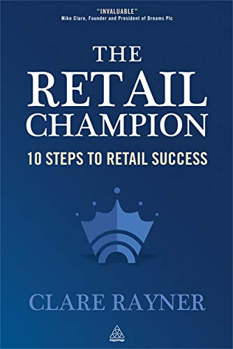 The Retail Champion: 10 Steps to Retail Success: Rayner, Clare