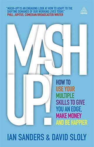 Mash-up!: How to Use Your Multiple Skills: Ian Sanders, David
