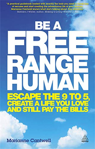 9780749466107: Be a Free Range Human: Escape the 9-5, Create a Life You Love and Still Pay the Bills