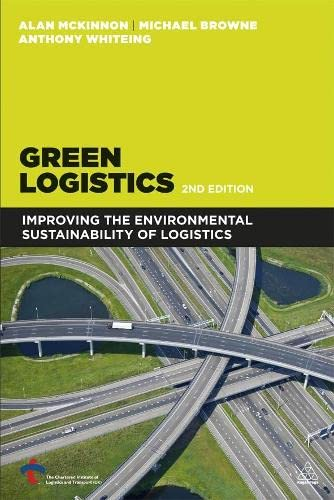 9780749466268: Green Logistics: Improving the Environmental Sustainability of Logistics