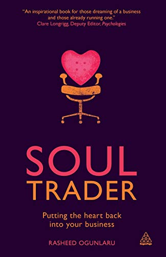 9780749466374: Soul Trader: Putting the Heart Back into Your Business