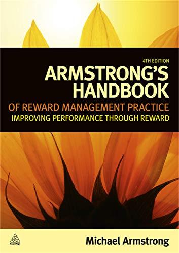 9780749466473: Armstrong's Handbook of Reward Management Practice: Improving Performance through Reward