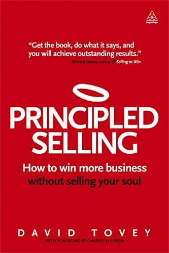 9780749466572: Principled Selling: How to Win More Business Without Selling Your Soul