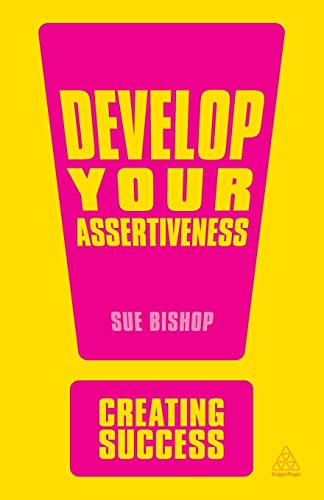 9780749466985: Develop Your Assertiveness (Creating Success)