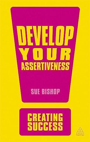 Develop Your Assertiveness (Third Edition): Sue Bishop