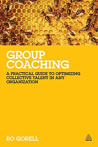 9780749467593: Group Coaching: A Practical Guide to Optimizing Collective Talent in Any Organization