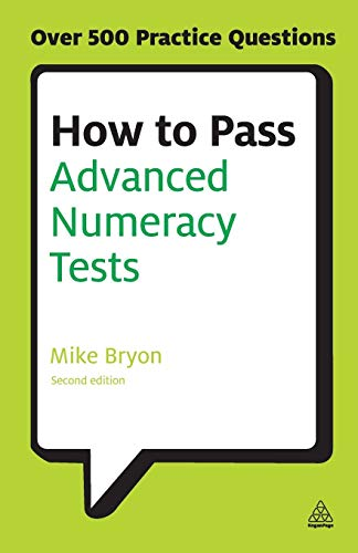 9780749467890: How to Pass Advanced Numeracy Tests: Improve Your Scores in Numerical Reasoning and Data Interpretation Psychometric Tests (Testing Series)