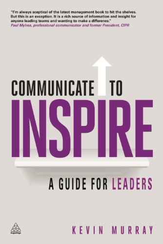 9780749468149: Communicate to Inspire: A Guide for Leaders