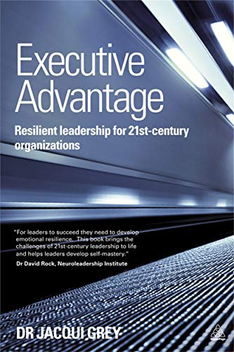 9780749468286: Executive Advantage: Resilient Leadership for 21st-Century Organizations