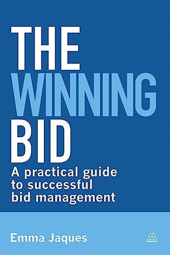 9780749468323: The Winning Bid: A Practical Guide to Successful Bid Management