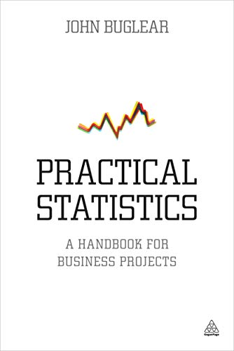 9780749468460: Practical Statistics: A Handbook for Business Projects