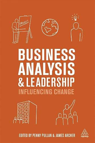 9780749468620: Business Analysis and Leadership: Influencing Change