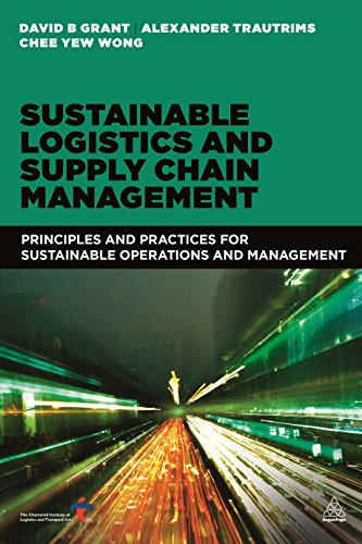 9780749468668: Sustainable Logistics and Supply Chain Management: Principles and Practices for Sustainable Operations and Management