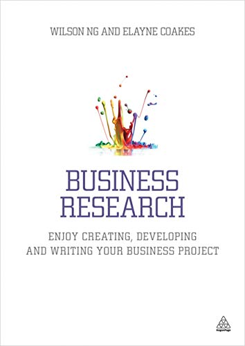9780749468958: Business Research: Enjoy Creating, Developing and Writing Your Business Project