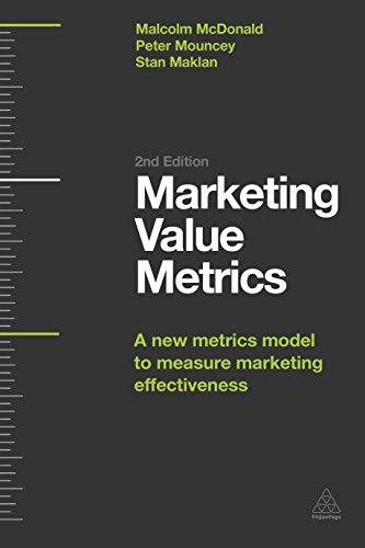 Marketing Value Metrics: A New Metrics Model to Measure Marketing Effectiveness: McDonald, Malcolm;...