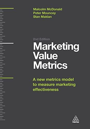 9780749468972: Marketing Value Metrics: A New Metrics Model to Measure Marketing Effectiveness