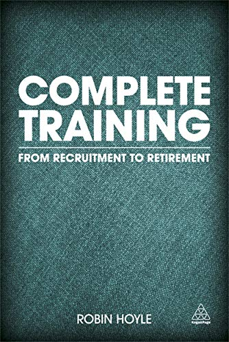 Complete Training: From Recruitment to Retirement: Robin Hoyle
