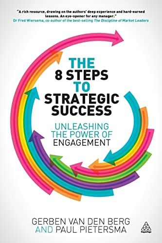 The 8 Steps to Strategic Success: Berg, Gerban van den; Pietersma, Paul