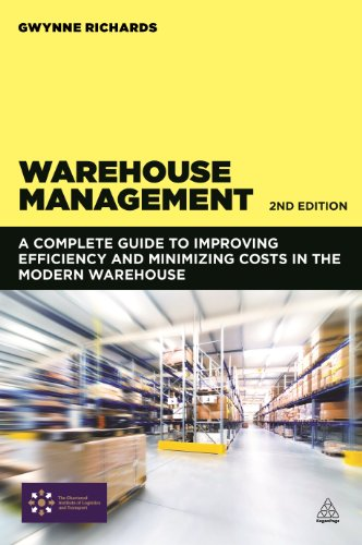 9780749469344: Warehouse Management: A Complete Guide to Improving Efficiency and Minimizing Costs in the Modern Warehouse
