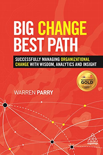 9780749469429: Big Change, Best Path: Successfully Managing Organizational Change with Wisdom, Analytics and Insight