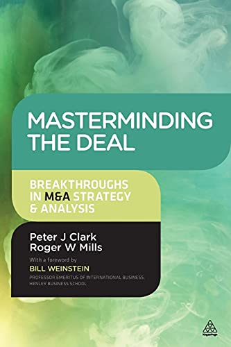 9780749469528: Masterminding the Deal: Breakthroughs in M&A Strategy and Analysis