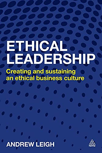 9780749469566: Ethical Leadership: Creating and Sustaining an Ethical Business Culture