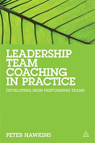 9780749469726: Leadership Team Coaching in Practice: Developing High-performing Teams