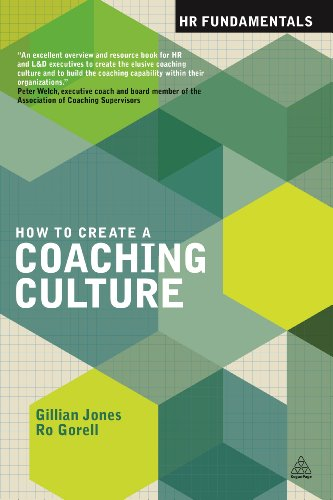 How to Create a Coaching Culture (HR Fundamentals): Jones, Gillian; Gorell, Ro
