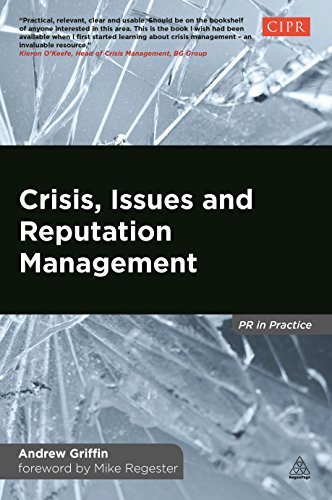 9780749469924: Crisis, Issues and Reputation Management: A Handbook for PR and Communications Professionals (PR in Practice)