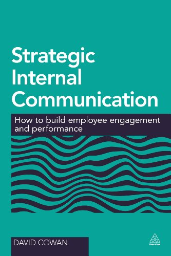 Strategic Internal Communication: How to Build Employee Engagement and Performance (9780749470111) by Cowan, Dr David