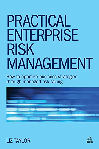 9780749470531: Practical Enterprise Risk Management: How to Optimize Business Strategies Through Managed Risk Taking