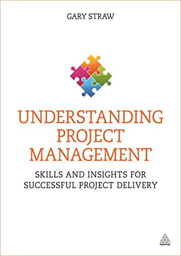 Understanding Project Management: Skills and Insights for Successful Project Delivery: Straw, Gary