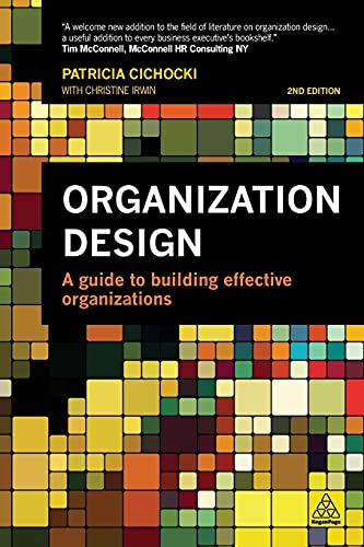 9780749470593: Organization Design: A Guide to Building Effective Organizations