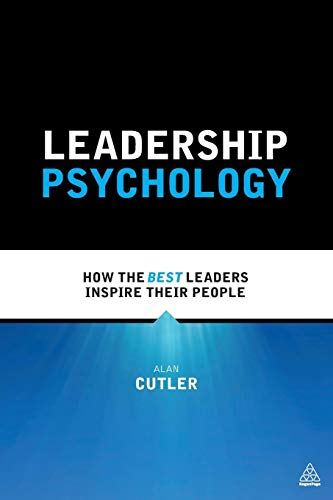 9780749470814: Leadership Psychology: How the Best Leaders Inspire Their People