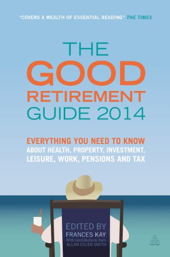 9780749470890: The Good Retirement Guide 2014: Everything You Need to Know About Health, Property, Investment, Leisure, Work, Pensions and Tax