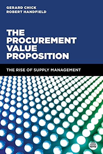 9780749471194: The Procurement Value Proposition: The Rise of Supply Management