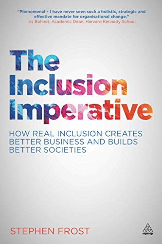 9780749471293: The Inclusion Imperative: How Real Inclusion Creates Better Business and Builds Better Societies
