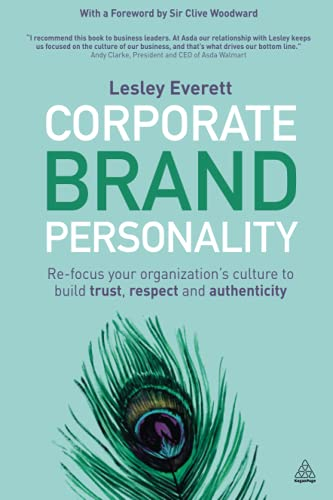 9780749471378: Corporate Brand Personality: Re-focus Your Organization's Culture to Build Trust, Respect and Authenticity