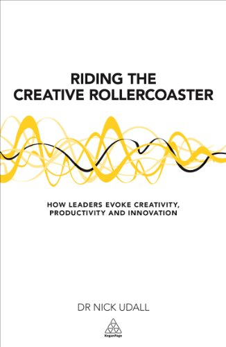 Riding the Creative Rollercoaster: How Leaders Evoke: Nick Udall