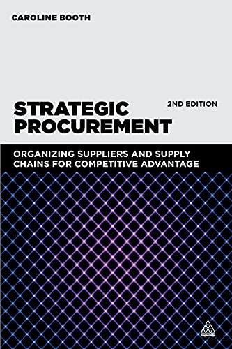 Strategic Procurement: Organizing Suppliers and Supply Chains for Competitive Advantage: Booth, ...