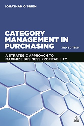Category Management in Purchasing: A Strategic Approach to Maximize Business Profitability 9780749472306 Category Management is a technique used to understand markets, analyze spending, and make purchasing decisions that save money. It can m