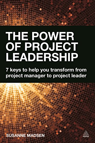 9780749472344: The Power of Project Leadership: 7 Keys to Help You Transform from Project Manager to Project Leader