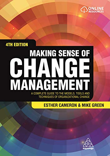 9780749472580: Making Sense of Change Management: A Complete Guide to the Models, Tools and Techniques of Organizational Change
