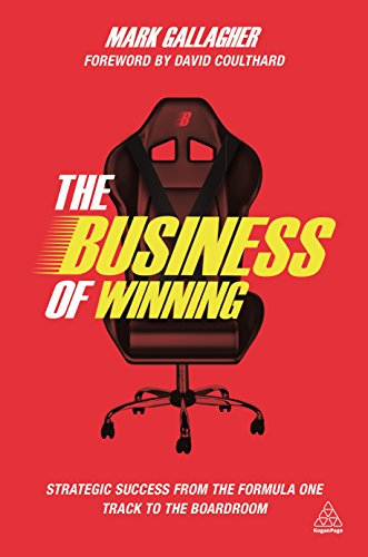 9780749472726: The Business of Winning: Strategic Success from the Formula One Track to the Boardroom