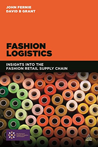 9780749472986: Fashion Logistics: Insights Into the Fashion Retail Supply Chain