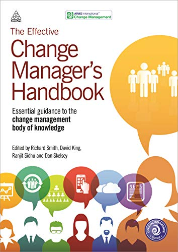 9780749473075: The Effective Change Manager's Handbook: Essential Guidance to the Change Management Body of Knowledge