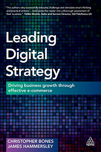 9780749473099: Leading Digital Strategy: Driving Business Growth Through Effective E-commerce