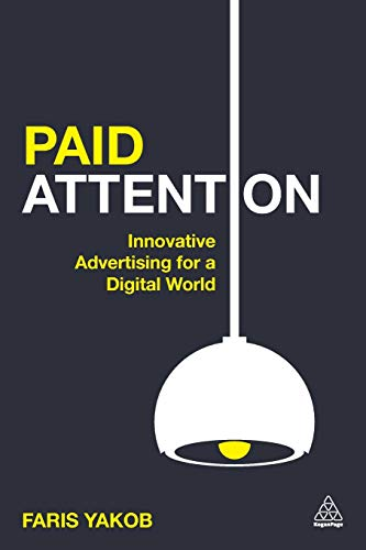 9780749473600: Paid Attention: Innovative Advertising for a Digital World